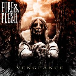 Fire and Flesh Vengeance