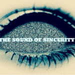 the sound of sincerity