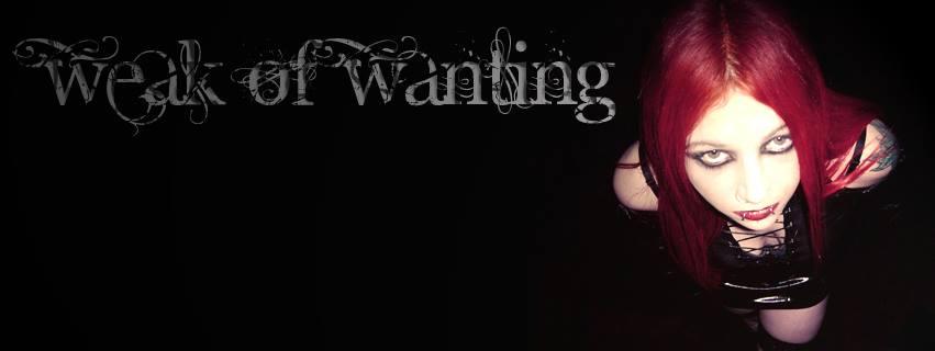 Weak Of Wanting