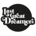 Last Great Dreamers