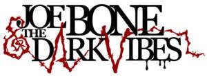 Joe Bone & the Dark Vibes