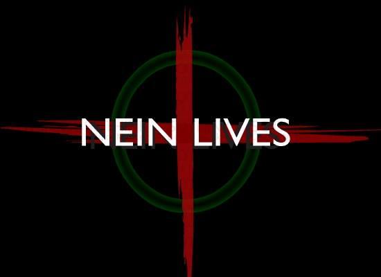 NEIN LIVES