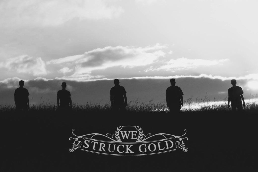 We Struck Gold