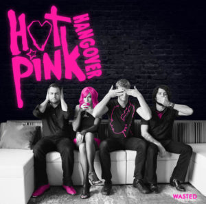 Hot Pink Hangover – Wasted EP