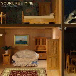 Your Life & Mine