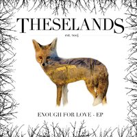 THESELANDS – Enough For Love