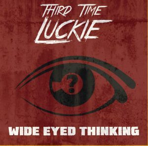 Third Time Luckie – Wide Eyed Thinking