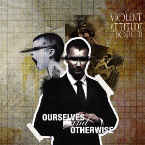 V.A.I.N. Violent Attitude If Noticed
