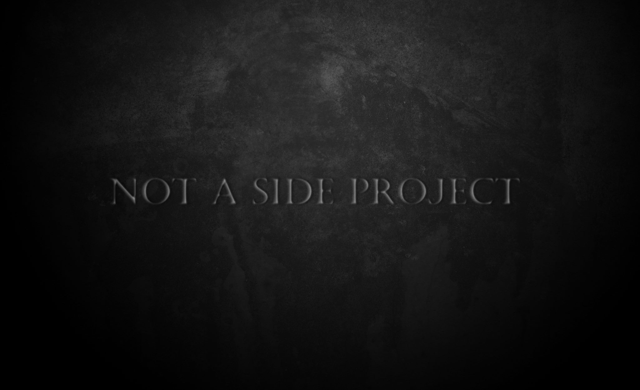Not A Side Project