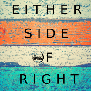The Spase – Either Side of Right