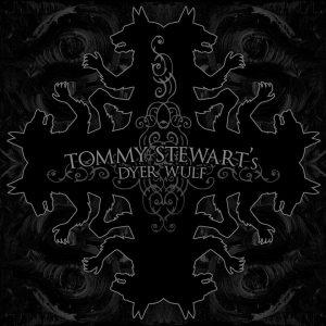 Tommy Stewart's Dyer Wulf