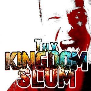 Thy Kingdom Slum
