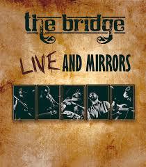 The Bridge – Live and Mirrors (Blu-ray/CD)