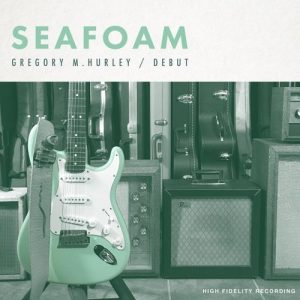 Gregory M. Hurley – Seafoam