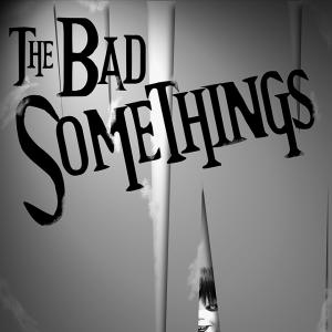 The Bad Somethings
