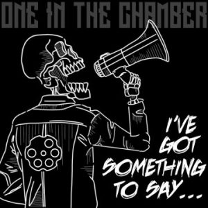 One In The Chamber – I've Got Something To Say EP