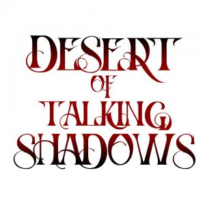 Desert Of Talking Shadows