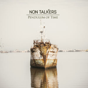 Non Talkers – Pendulum of Time