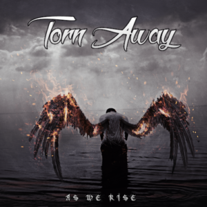 Torn Away – As We Rise