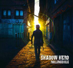 ROLLINGEXILE – Shadow Hero